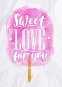 stock photo of candy cotton  - Poster watercolor cotton candy lettering sweet love for you drawing in pink color on crumpled paper - JPG