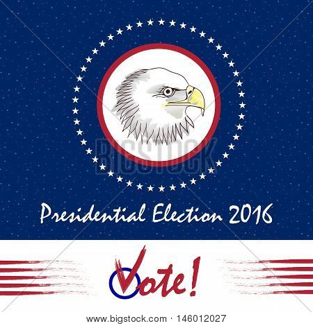 Vote Presidential Election. Design for election in November, 2016. Bald Eagle as the symbol of USA. EPS10