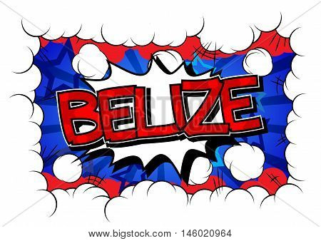 Belize - Comic book style text on comic book abstract background.