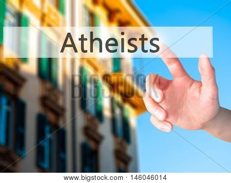 Atheists - Hand Pressing A Button On Blurred Background Concept On Visual Screen.