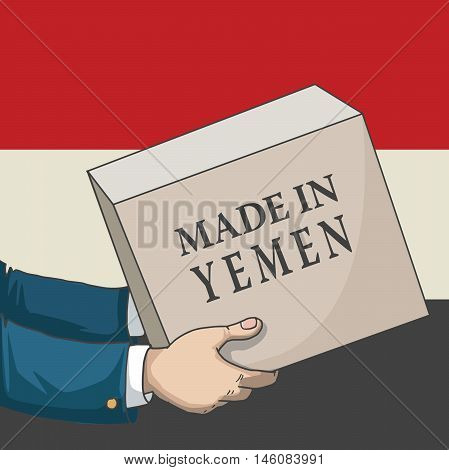 Cartoon, hand drawn human hands, holding a box, with made in Yemen sign, and a flag background, vector illustration