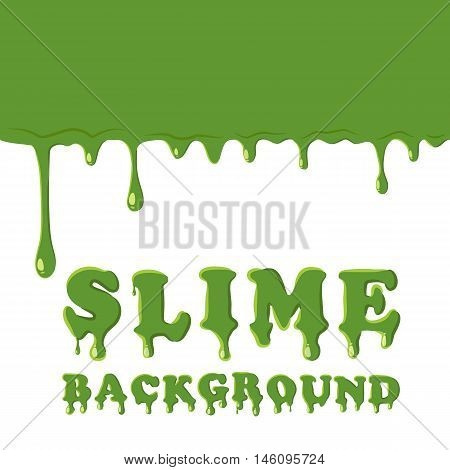 Slime oozing background. Green slime vector illustration