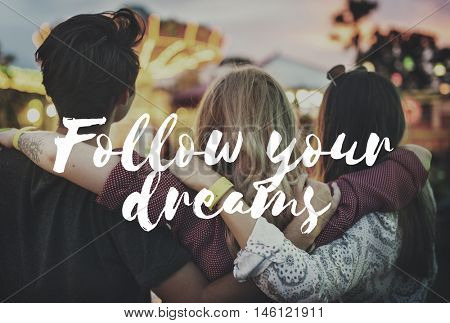 Follow Your Dreams Aspiration Hopeful Vision Concept