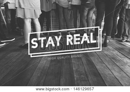 Stay Real Stand Out Choice True Truth Choice Concept