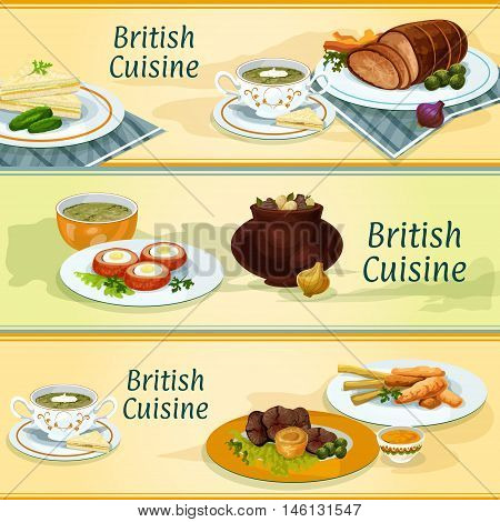 British cuisine banners with fish and potato chips, irish stew, roast beef with yorkshire pudding, baked beef, cucumber sandwich, baked scottish egg, sorrel cream soup and watercress soup