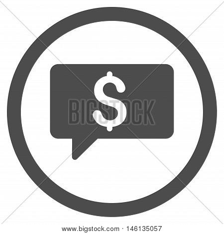 Money Message glyph rounded icon. Image style is a flat icon symbol inside a circle, gray color, white background.