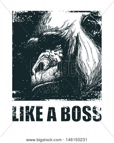 Monkey Face With Like A Boss Inscription Hand drawn T-shirt design Vector illustration.