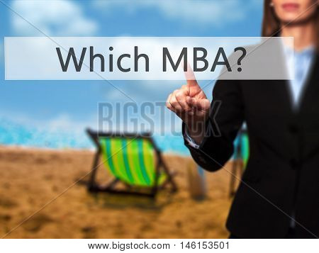 Which Mba? - Businesswoman Hand Pressing Button On Touch Screen Interface.