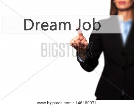 Dream Job - Businesswoman Hand Pressing Button On Touch Screen Interface.