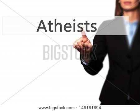 Atheists - Businesswoman Hand Pressing Button On Touch Screen Interface.