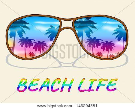 Beach Life Represents Sea And Coast Living