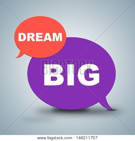 Dream Big Shows Aim Hope And Goals