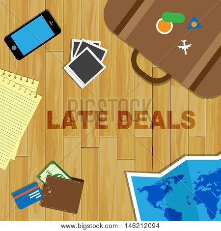 Late Travel Deals Means Last Minute Bargains