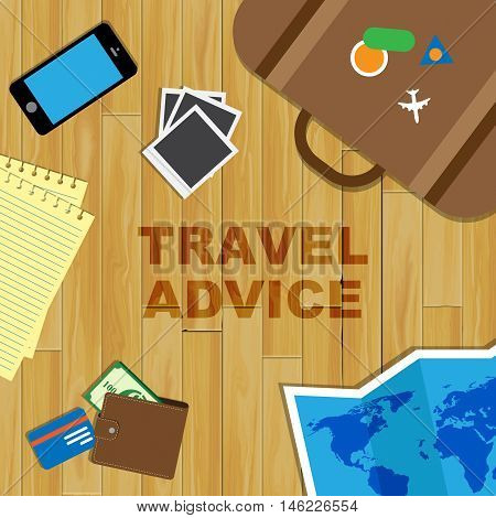 Travel Advice Represents Trips And Travels Guidance