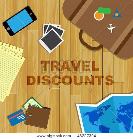Travel Discounts Represents Holiday Deals And Savings