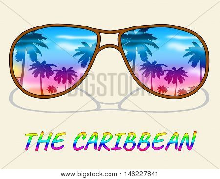 Caribbean Holiday Represents Tropical Vacation Or Getaway
