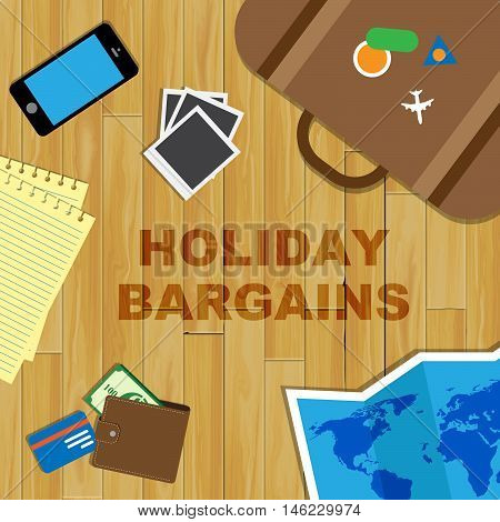 Holiday Bargains Represents Vacation Discounts And Getaways