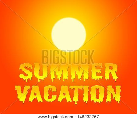 Summer Vacation Represents Time Off And Getaway