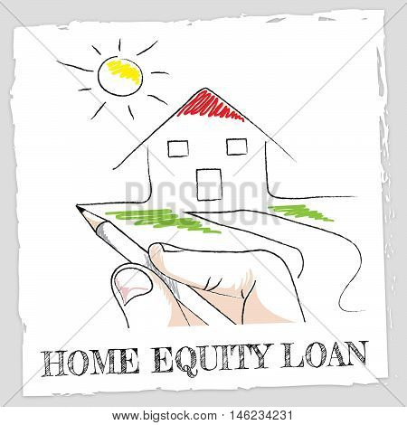 Home Equity Loan Indicates Second Mortgage On Property