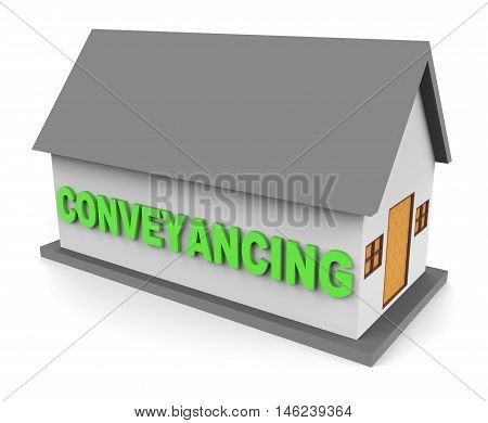House Conveyancing Represents Conveyancer Lawyer 3D Rendering