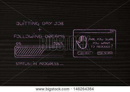 Quit Job & Follow Dreams: Progress Bar Loading & Pop-up Are You Sure