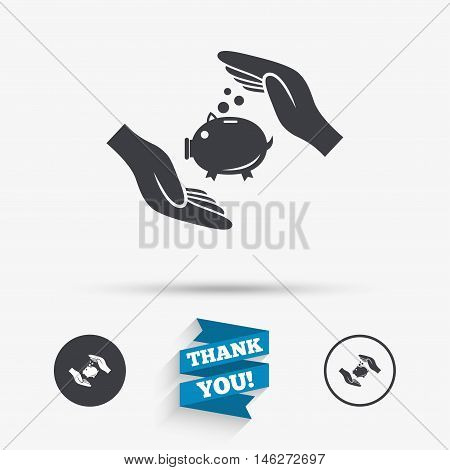 Piggy bank money sign icon. Hands protect moneybox symbol. Money or savings insurance. Flat icons. Buttons with icons. Thank you ribbon. Vector