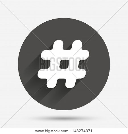 Hashtag sign icon. Social media symbol. Circle flat button with shadow. Vector
