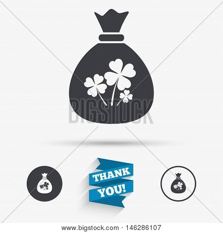 Money bag with Clovers sign icon. Saint Patrick symbol. Flat icons. Buttons with icons. Thank you ribbon. Vector