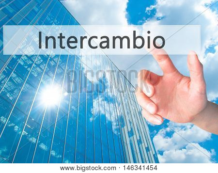 Intercambio (in Portuguese - Student Exchange Program)  - Hand Pressing A Button On Blurred Backgrou