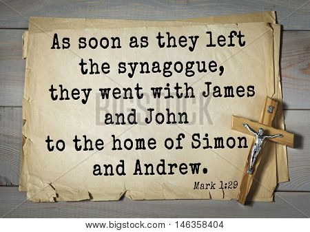 TOP-350. Bible verses from Mark.As soon as they left the synagogue, they went with James and John to the home of Simon and Andrew.