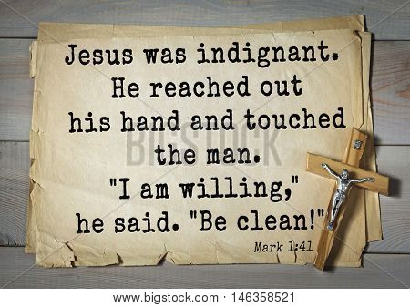 TOP-350. Bible verses from Mark.Jesus was indignant. He reached out his hand and touched the man.