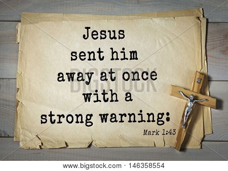 TOP-350. Bible verses from Mark.Jesus sent him away at once with a strong warning: