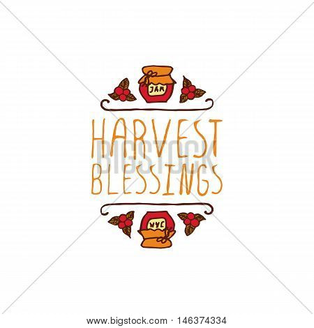 Hand-sketched typographic element with jam, berries and text on white background. Harvest blessings