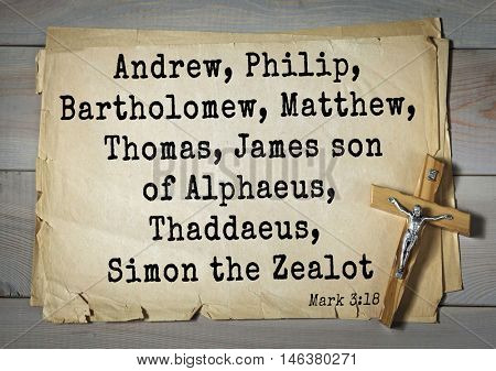TOP-350. Bible verses from Mark.Andrew, Philip, Bartholomew, Matthew, Thomas, James son of Alphaeus, Thaddaeus, Simon the Zealot