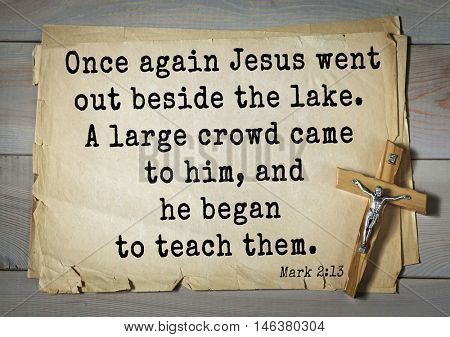 TOP-350. Bible verses from Mark.Once again Jesus went out beside the lake. A large crowd came to him, and he began to teach them.