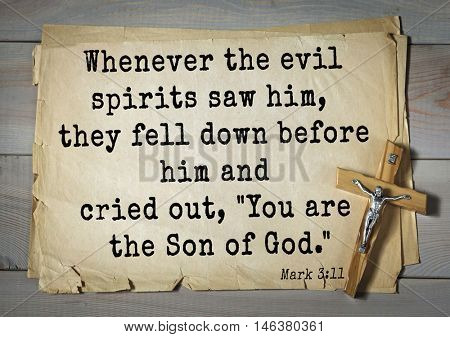TOP-350. Bible verses from Mark.Whenever the evil spirits saw him, they fell down before him and cried out,