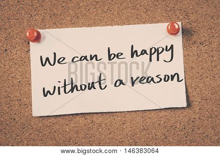We can be happy without a reason