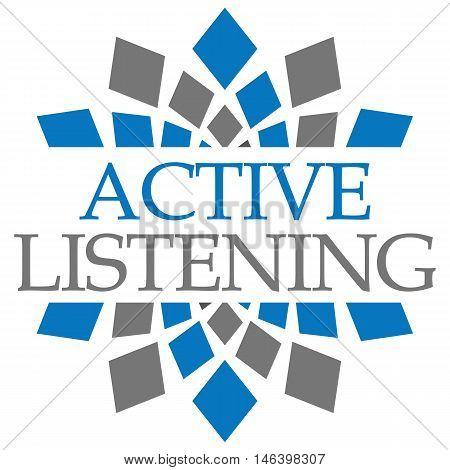 Active listening text alphabets written over grey blue,  background.