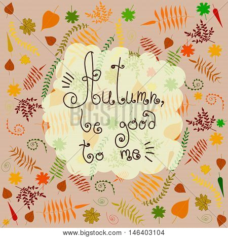 Vector autumn postcard with inspiration phrase. Postcard and printed production, illustration for different social sources and networks, textile and cloth image.
