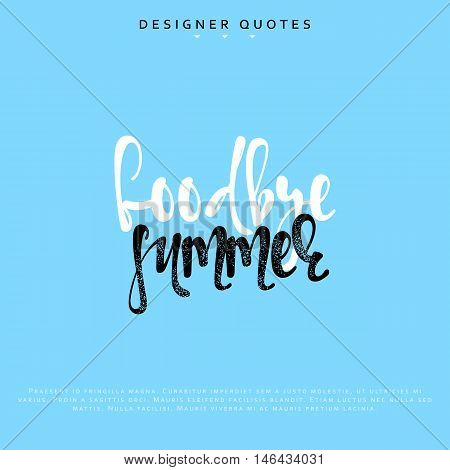 Goodbye summer inscription. Hand drawn calligraphy, lettering motivation poster. Modern brush calligraphy. Isolated phrase vector illustration.