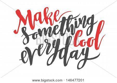 Make something cool everyday. Brush hand drawn calligraphy type