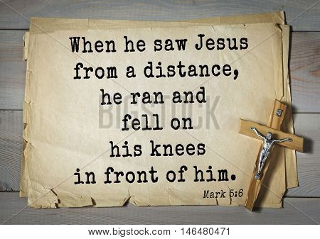 TOP-350. Bible verses from Mark.When he saw Jesus from a distance, he ran and fell on his knees in front of him.