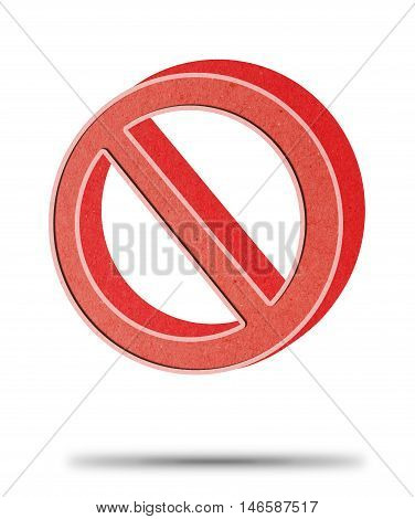 Made of Paper Prohibition no symbol, warning and stop sign on white background with clipping path.