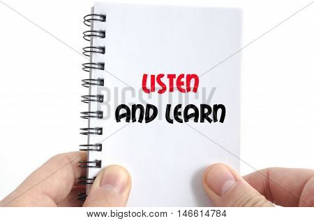 Listen and learn text concept isolated over white background