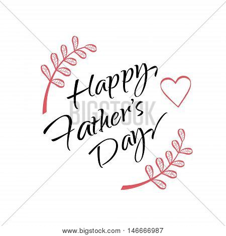 Happy Father's Day greeting card. Calligraphy card. Vector illustration.