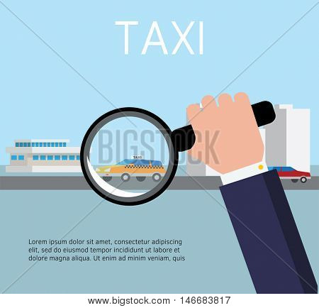 Hand holding a magnifying glass and is looking for a taxi