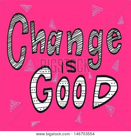 Change is good word illustration on pink background