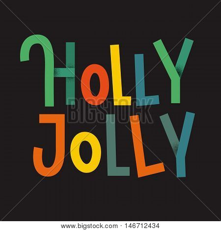 Holly Jolly Colorful Typographic Poster. Christmas Lettering On Dark Background