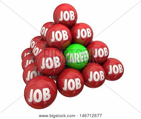 Job Vs Career Ball Pyramid Employment Working 3d Illustration