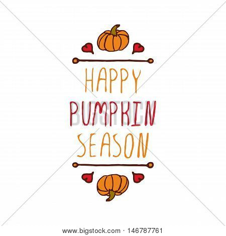 Hand-sketched typographic element with pumpkin, maple leaves and text on white background. Happy pumpkin season